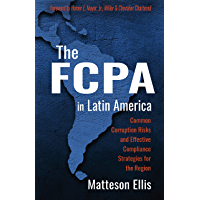 The FCPA in Latin America: Common Corruption Risks and Effective Compliance Strategies for the Region (English Edition)