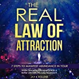 The Real Law Of Attraction : 7 Steps to Manifest Abundance In Your Life: Invite