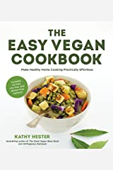 The Easy Vegan Cookbook: Make Healthy Home Cooking Practically Effortless Kindle Edition