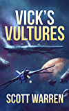 Vick's Vultures (Union Earth Privateers Book 1)