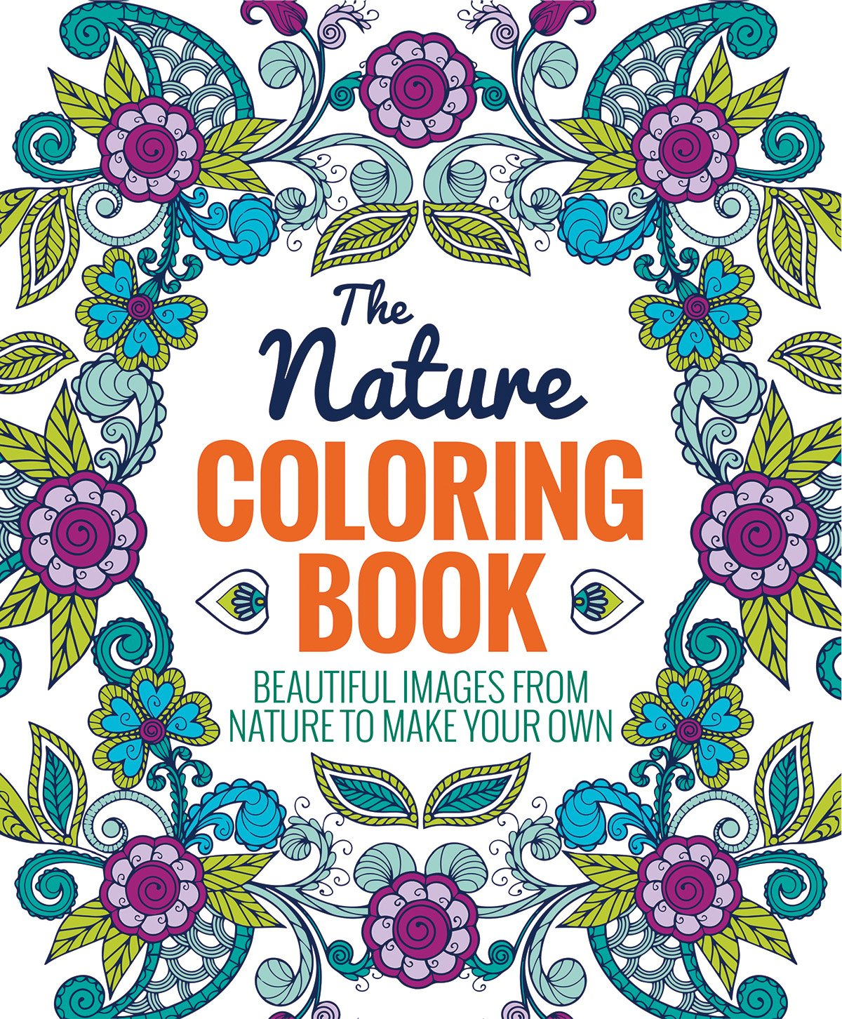 amazoncom the nature coloring book 9781626864733 editors of thunder bay press books - Nature Coloring Book