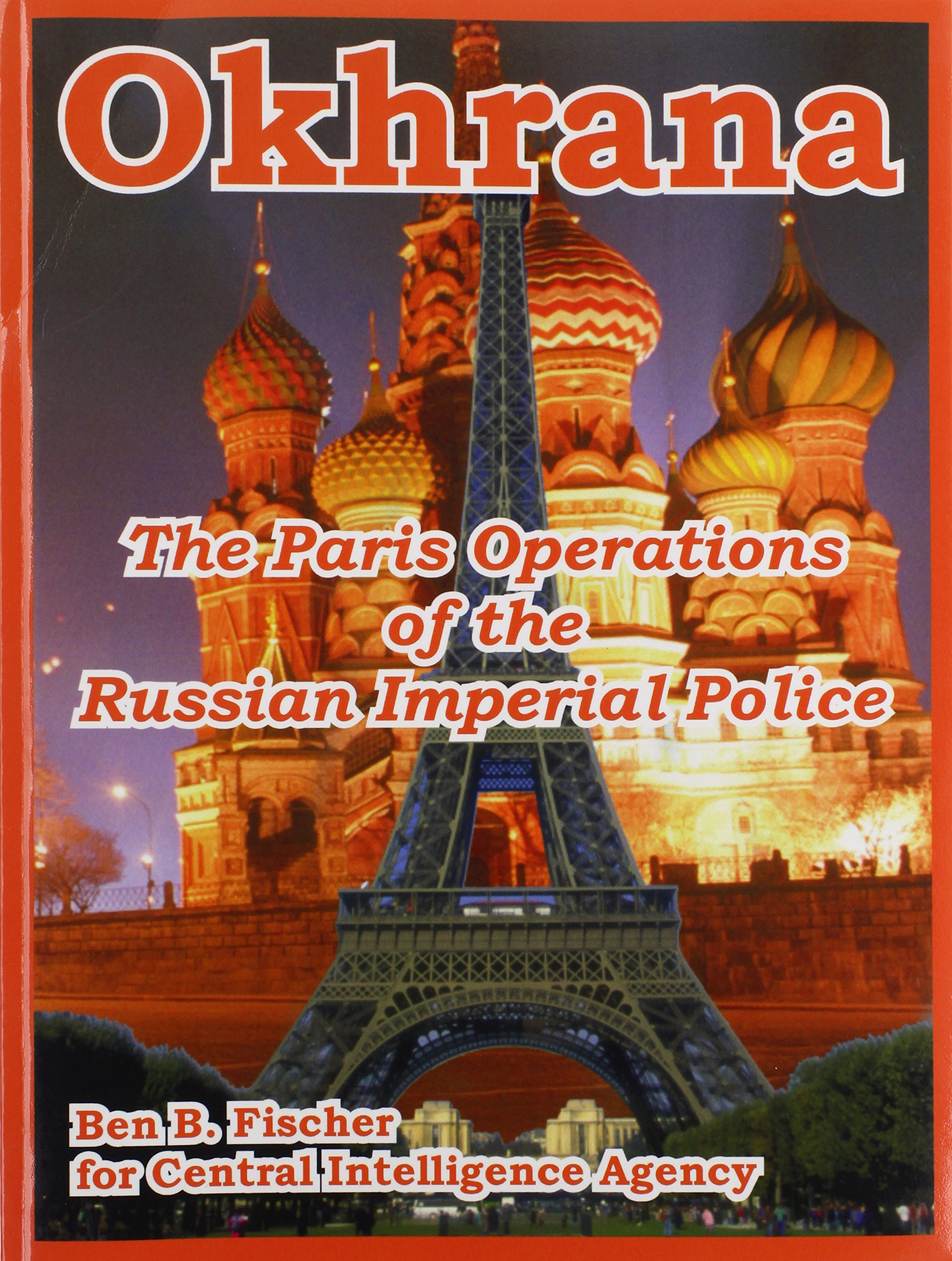 Download Okhrana: The Paris Operations of the Russian Imperial Police pdf epub
