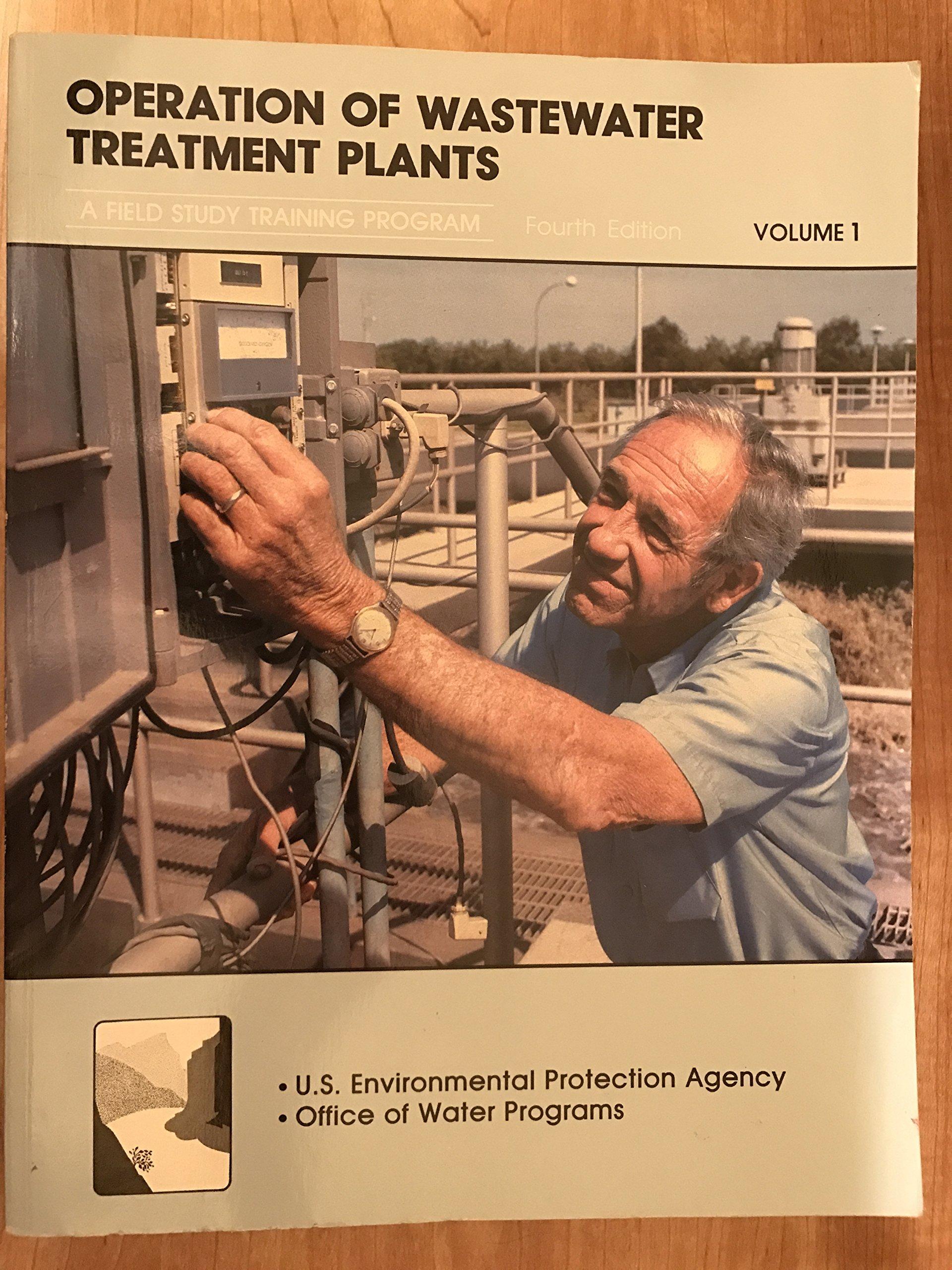 Operation of Wastewater Treatment Plants, Volume 1: Sacramento Foundation  California State University, Kenneth D. Kerri, Bill B. Dendy:  9781593710057: ...
