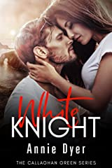 White Knight: A Second Chance/Brother's Best Friend Romance (The Callaghan Green Series Book 2) Kindle Edition