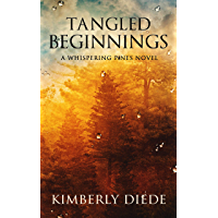 Tangled Beginnings: A Whispering Pines Novel (Celia's Gifts Book 2)
