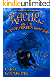 Rachel and the Many-Splendored Dreamland (The Books of Unexpected Enlightenment Book 3) (English Edition)