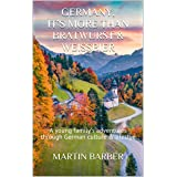 Germany, it's More Than Bratwurst & Weißbier: A young family's adventures through German culture & lifestyle