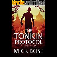 The Tonkin Protocol: A Dan Roy Thriller (The Dan Roy Series Book 3)