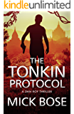 The Tonkin Protocol: A Dan Roy Thriller (Dan Roy Series Book 3)