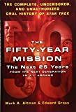 The Fifty-Year Mission: The Next 25 Years: Volume Two: From The Next Generation to J. J. Abrams: The Complete, Uncensored, and Unauthorized Oral History of Star Trek