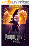 Purgatory's Angel (Dark Angel Novels Book 1)
