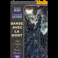 Danse avec la mort: Anges Vengeurs & Déesses Masquées