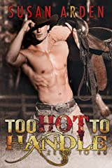 Too Hot To Handle: Texas Cowboy Temptation (Bad Boys Western Romance Book 6) Kindle Edition