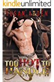 Too Hot To Handle: Texas Cowboy Temptation (Bad Boys Western Romance Book 6)
