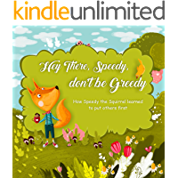 Hey There, Speedy, don't be Greedy: How Speedy the Squirrel learned to put others first (picture book kindergarten, best picture books for kids, audiobooks ... under 5) (illustratedbooksforkids 1)