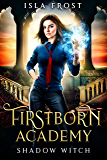 Firstborn Academy: Shadow Witch (English Edition)