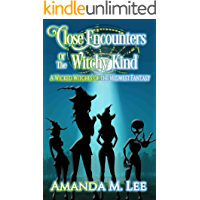 Close Encounters of the Witchy Kind (A Wicked Witches of the Midwest Fantasy Book 6)