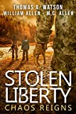 STOLEN LIBERTY: CHAOS REIGNS