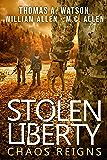 STOLEN LIBERTY: CHAOS REIGNS (English Edition)