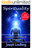 Spirituality: Unleash The Power Of Your Soul (Spirituality, Inner Peace Book 2)