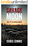 Savage Moon – a terrifying murder mystery packed with surprises (Spicer series, book 3) (DI Spicer series)