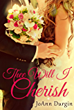 Thee Will I Cherish: A Contemporary Christian Romance (Treasured Vow Series Book 1)