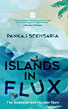 Islands In Flux: The Andaman and Nicobar Story
