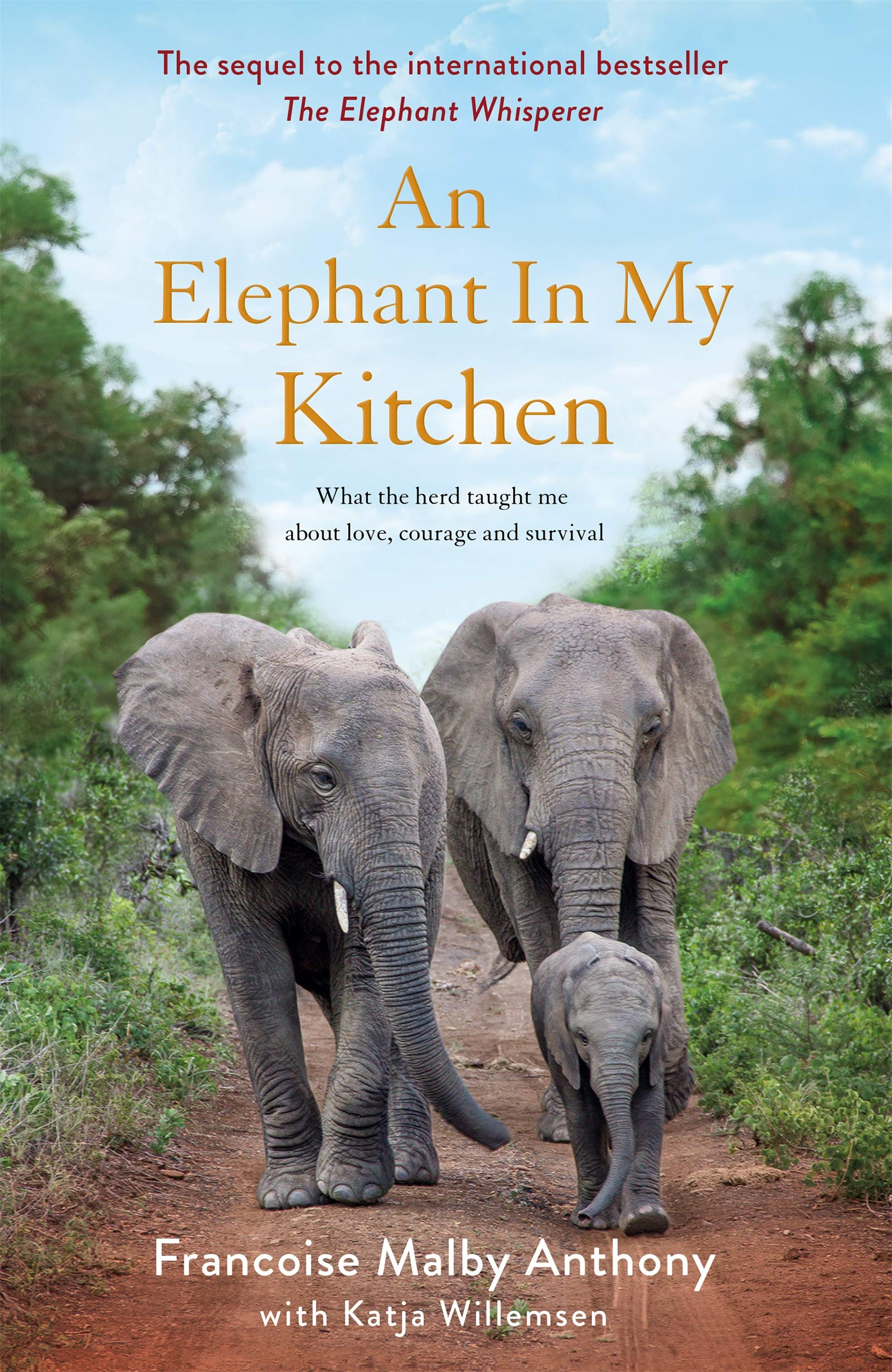 Buy An Elephant in My Kitchen: What the herd taught me about love, courage  and survival Book Online at Low Prices in India | An Elephant in My  Kitchen: What ...