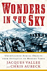 Wonders in the Sky: Unexplained Aerial Objects from Antiquity to Modern Times Paperback