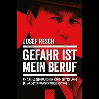 Gefahr ist mein Beruf: MH17, Pablo Escobar, Florian Homm – Deutschlands erfahrenster Privatermittler packt aus (German Edition)