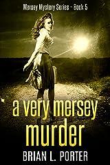 A Very Mersey Murder (Mersey Murder Mysteries Book 5) Kindle Edition