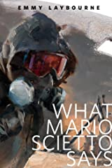 What Mario Scietto Says: A Tor.Com Original (Monument 14 Series) Kindle Edition