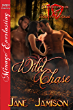 Wild Chase [Werewolves of Forever, Texas 10] (Siren Publishing Menage Everlasting)