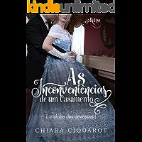 As Inconveniências de um Casamento (O Clube dos Devassos Livro 2)