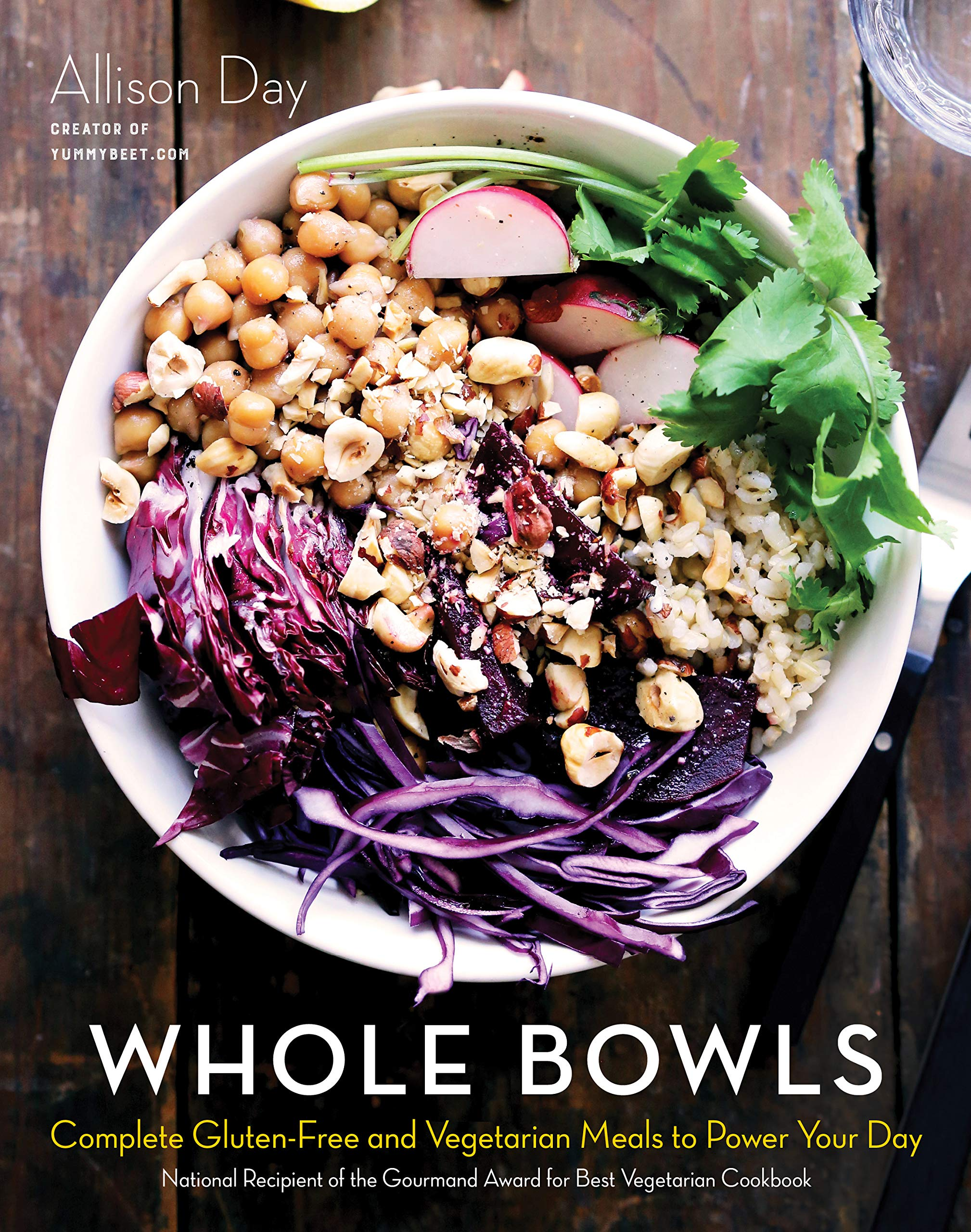 Whole Bowls: Complete Gluten-Free and Vegetarian Meals to Power Your Day by Skyhorse