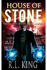 House of Stone: An Alastair Stone Urban Fantasy Novel (Alastair Stone Chronicles Book 18) (The Alastair Stone Chronicles) Kindle Edition