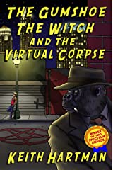 The Gumshoe, the Witch, and the Virtual Corpse Kindle Edition