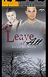 Leave It All (Saint Lakes #1): An M/M Dragon Shifter Romance