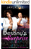 Destiny's Surprise: At one step from disaster and two from perfect love