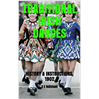 TRADITIONAL IRISH DANCES: HISTORY & INSTRUCTIONS, 1902 book cover