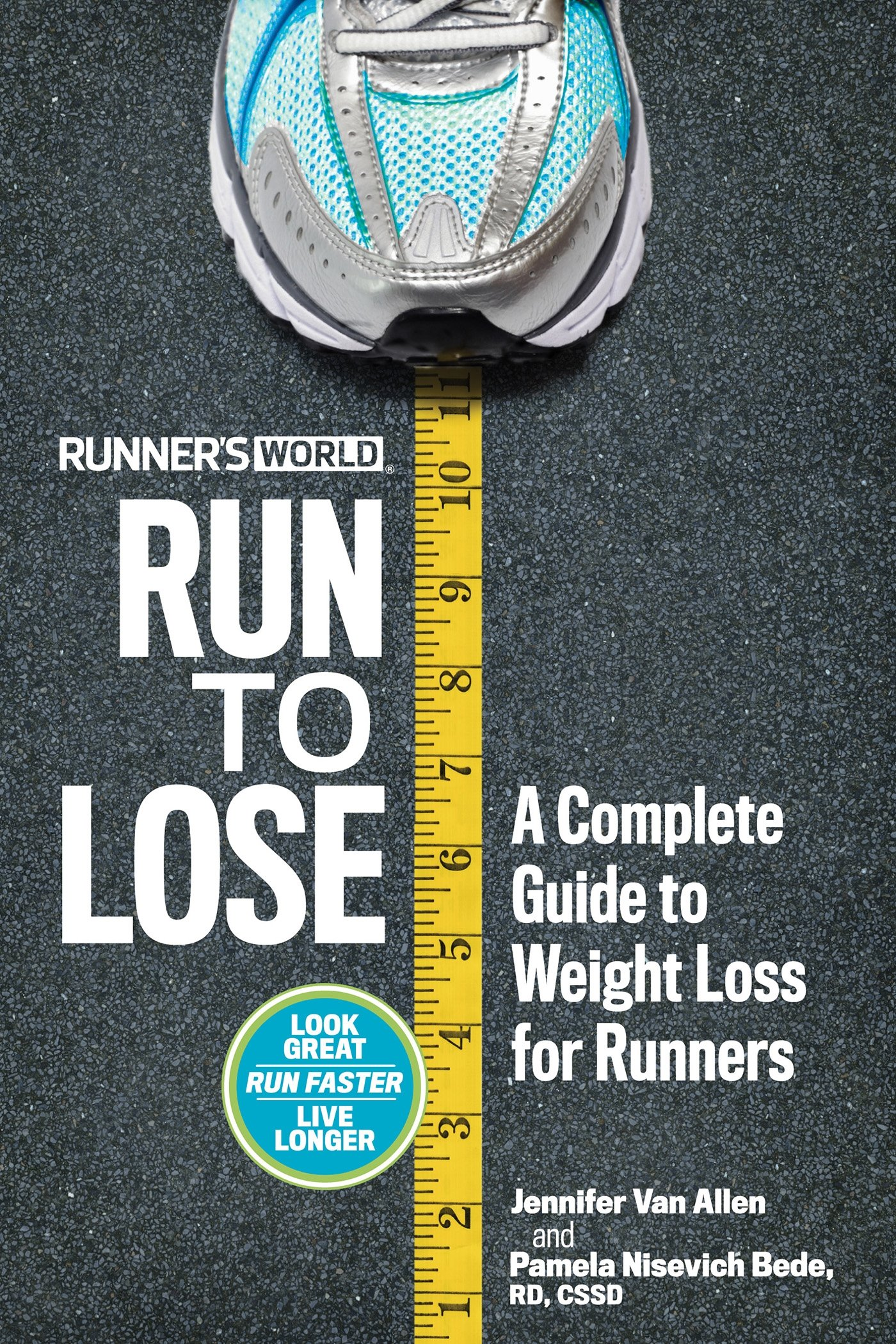 f71e14a30d Runner's World Run to Lose: A Complete Guide to Weight Loss for Runners  Paperback – December 22, 2015