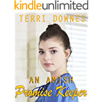 An Amish Promise Keeper: An anthology of Amish Romance & Life Stories