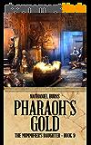 Pharaoh's Gold (The Mummifier's Daughter Book 9) (English Edition)