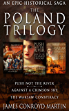 The Poland Trilogy: Push Not the River; Against a Crimson Sky; The Warsaw Conspiracy (The Complete Historical Saga)