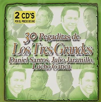 Daniel Santos, Julio Jaramillo, Lucho Gatica - 30 Pegaditas De Los Tres Grandes: Daniel Santos, Julio Jaramillo, Lucho Gatica - Amazon.com Music