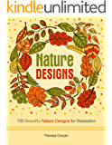 Nature Designs: 100 Beautiful Nature Designs for Relaxation