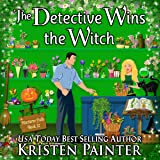The Detective Wins the Witch: Nocturne Falls, Book 10