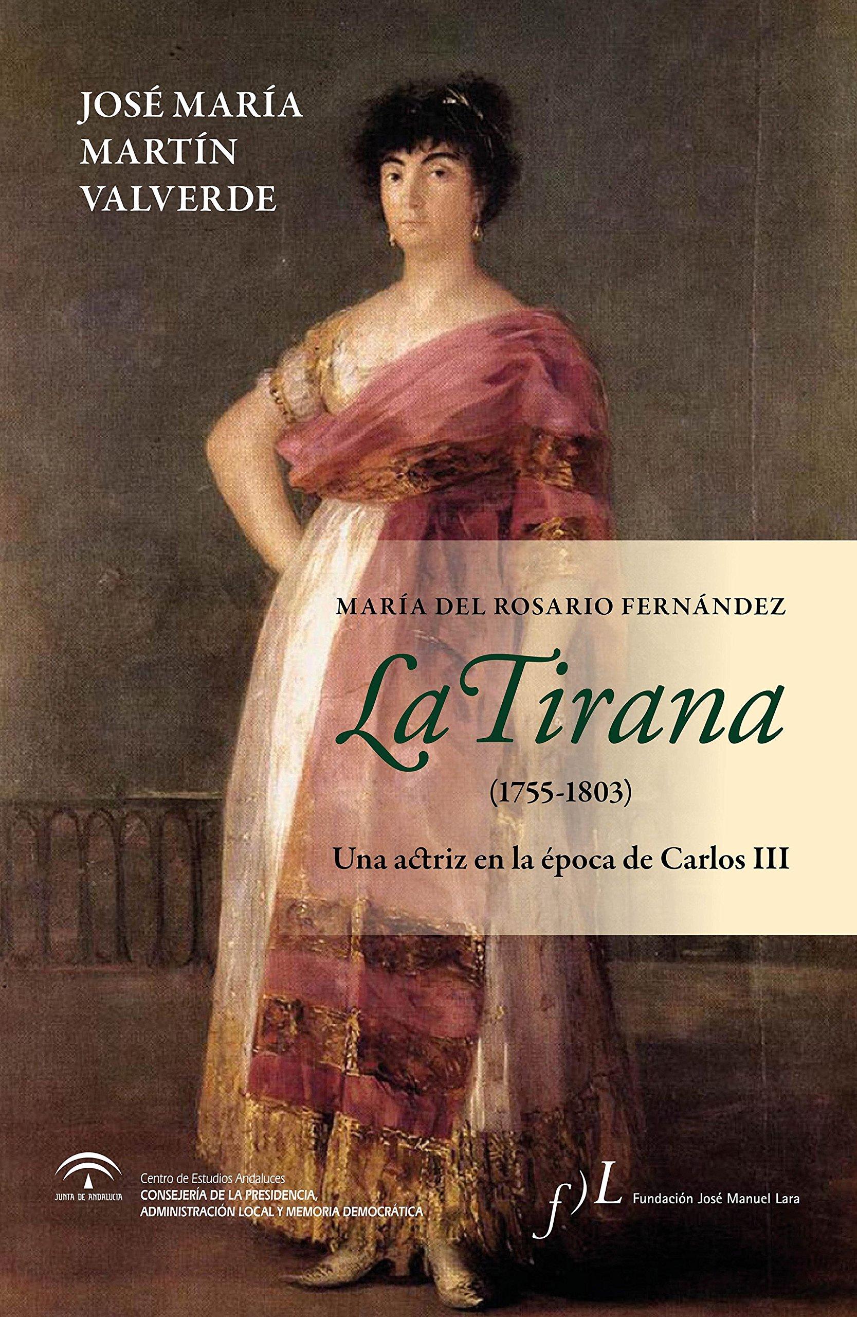 La Tirana 1755-1803 : Una actriz en la época de Carlos III FUERA DE COLECCIÓN: Amazon.es: José María Martín Valverde: Libros