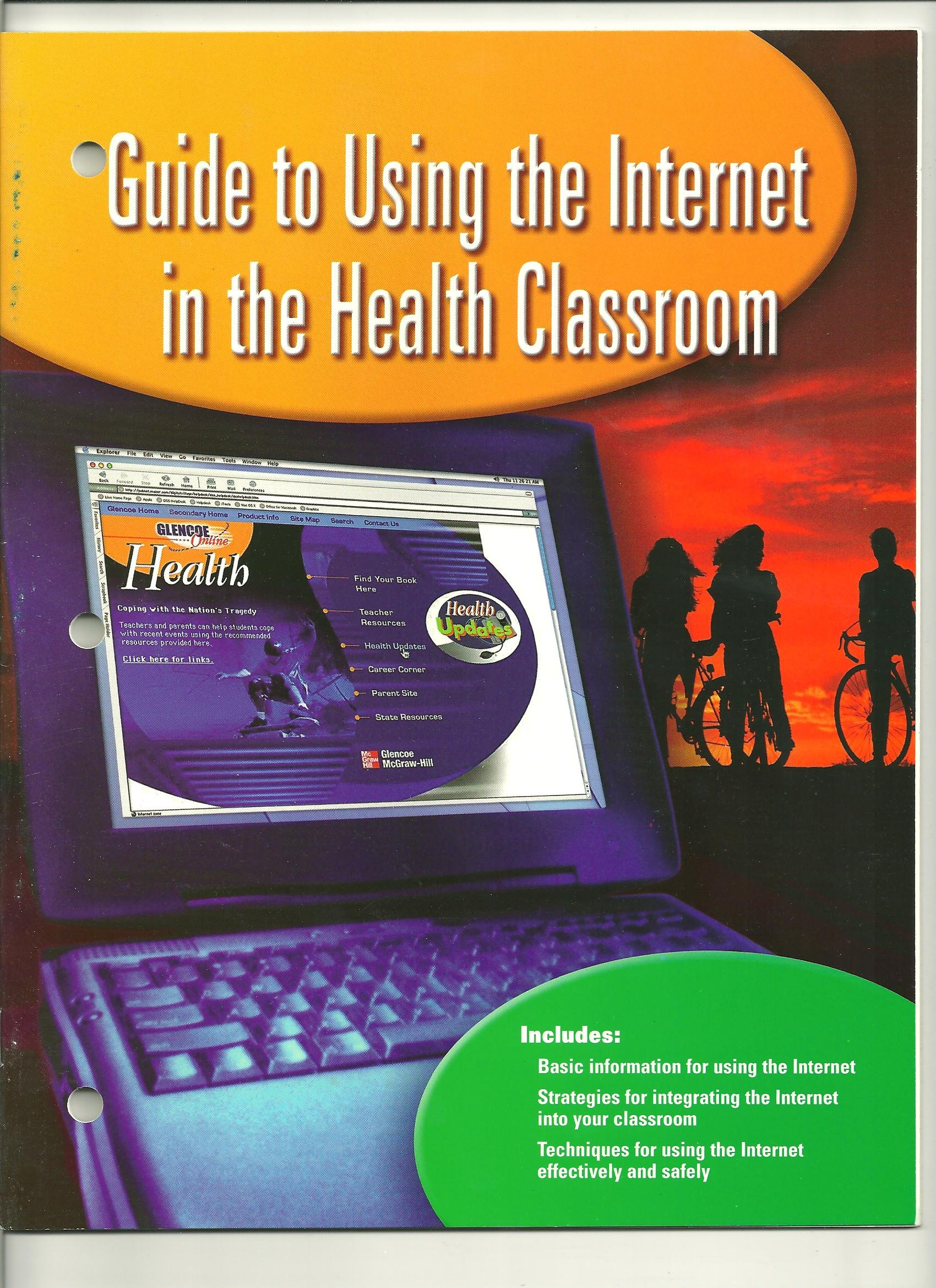 Teen Health Course 1, 2, and 3, Activities, Guide to Using the Internet in the Health Classroom PDF