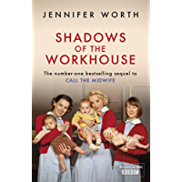 Shadows Of The Workhouse: The Drama Of Life In Postwar London (Call The Midwife Book 2)